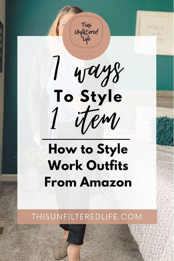 7 ways to style 1 item how to style work clothes from amazon