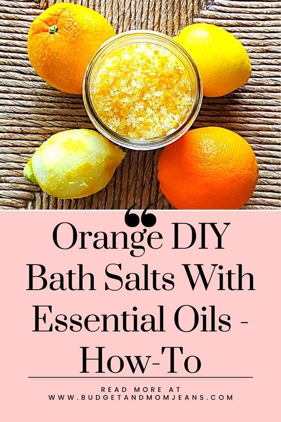 orange diy bath salts with essential oils how to